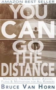 You Can Go the Distance! Marathon Training Guide: Advice, Plans and Motivation for All Runners