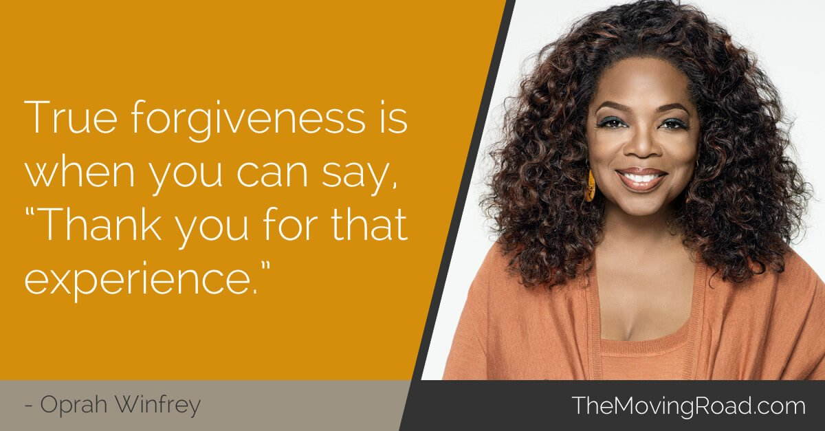 True forgiveness is when you can say Thank you for that experience