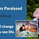 23 Years Paralysed – Would I reverse my accident?