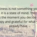 What is happiness? Is it just a state of mind?